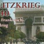Frankreich 1940: Den Feldzug gewonnen –  den Krieg verloren